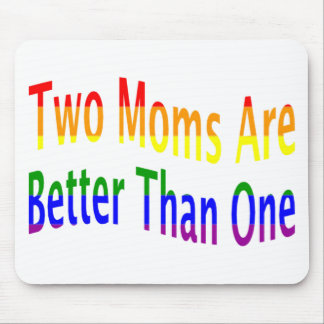 Two Moms Better (rainbow) Mouse Pad
