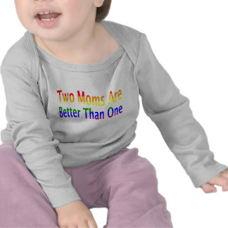 Two Moms Better (rainbow) Shirts