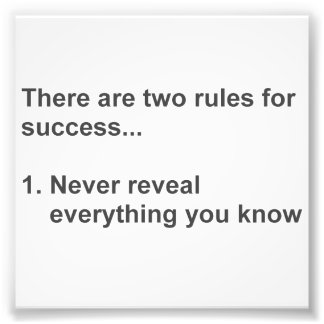 Two Rules For Success Revealed Photographic Print