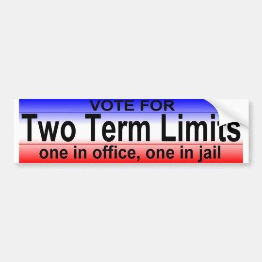 two term limits bumper sticker