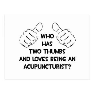 Two Thumbs .. Acupuncturist Postcard