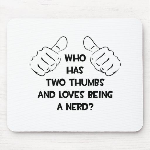Two Thumbs and Loves Being a Nerd