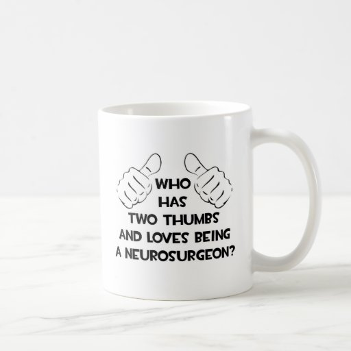 Two Thumbs and Loves Being a Neurosurgeon Mug