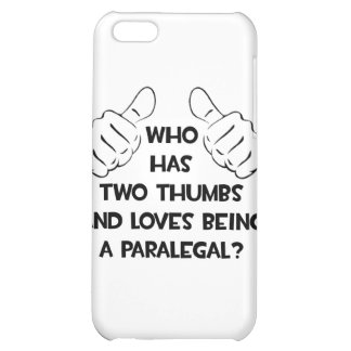 Two Thumbs and Loves Being a Paralegal iPhone 5C Cases