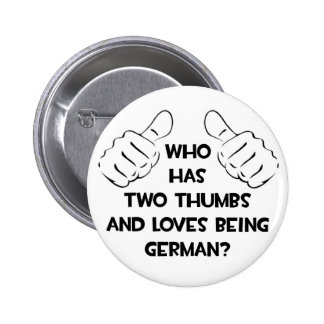 Two Thumbs and Loves Being German 6 Cm Round Badge