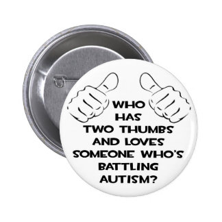 Two Thumbs and Loves Someone Battling Autism 6 Cm Round Badge