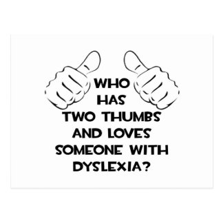 Two Thumbs and Loves Someone with Dyslexia Postcard