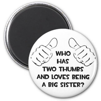 Two Thumbs .. Big Sister Refrigerator Magnet