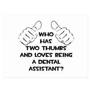 Two Thumbs .. Dental Assistant Post Cards