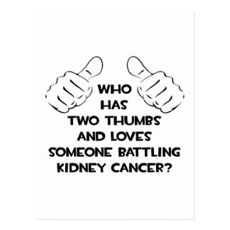 Two Thumbs .. Loves Someone .. Kidney Cancer Postcard