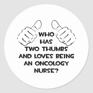 Two Thumbs .. Oncology Nurse Round Sticker