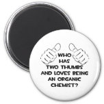 Two Thumbs .. Organic Chemist 6 Cm Round Magnet