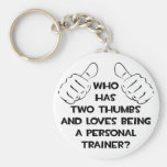 Two Thumbs .. Personal Trainer Key Chain