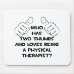 Two Thumbs .. Physical Therapist