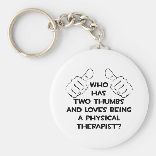 Two Thumbs .. Physical Therapist Basic Round Button Key Ring