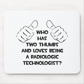 Two Thumbs .. Radiologic Technologist Mousepad