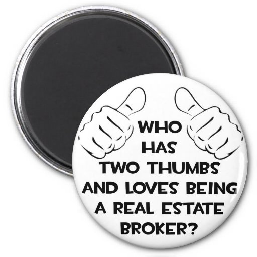Two Thumbs .. Real Estate Broker Fridge Magnets