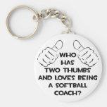 Two Thumbs .. Softball Coach Key Chains