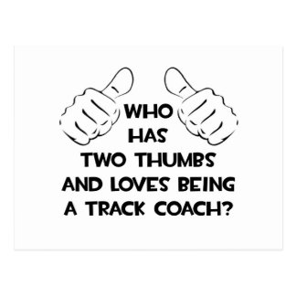 Two Thumbs .. Track Coach Postcard
