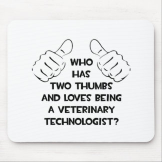 Two Thumbs .. Veterinary Technologist Mouse Pads