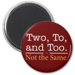 Two, To, and Too.  Not the Same. 6 Cm Round Magnet