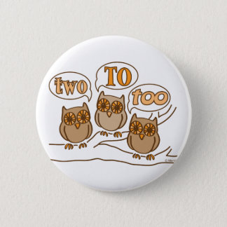 Two To Too 6 Cm Round Badge