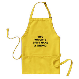 TWO WRIGHTS CAN'T MAKE A WRONG STANDARD APRON