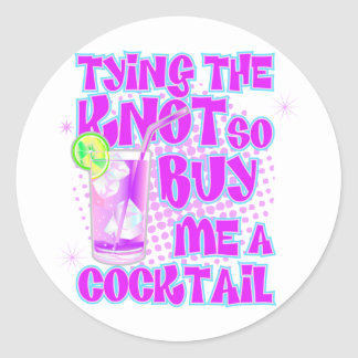 Tying The Knot So Buy Me A Cocktail Round Sticker