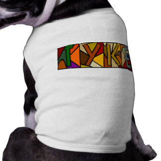 TYKE ~ PERSONALIZED BGLETTERS ~ PET-WARE FOR DOGS! SLEEVELESS DOG SHIRT
