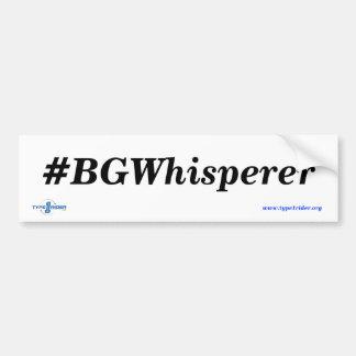 Type1Rider #BGWhisperer Bumper Sticker