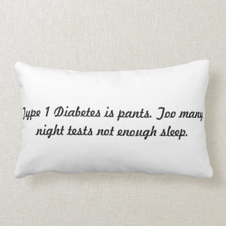 type 1 diabetes is pants pillow. lumbar cushion