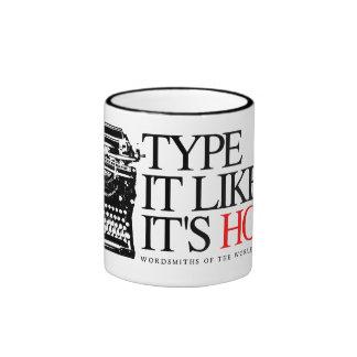 TYPE IT LIKE IT S HOT COFFEE MUGS