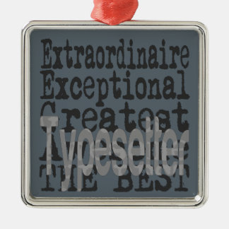 Typesetter Extraordinaire Silver-Colored Square Decoration