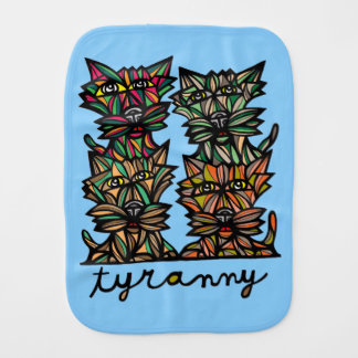 """Tyranny"" Burp Cloth"