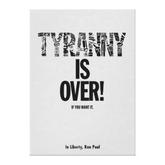 Tyranny is Over If You Want It Liberty Ron Paul Stretched Canvas Prints