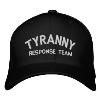 Tyranny Response Team Embroidered Hat