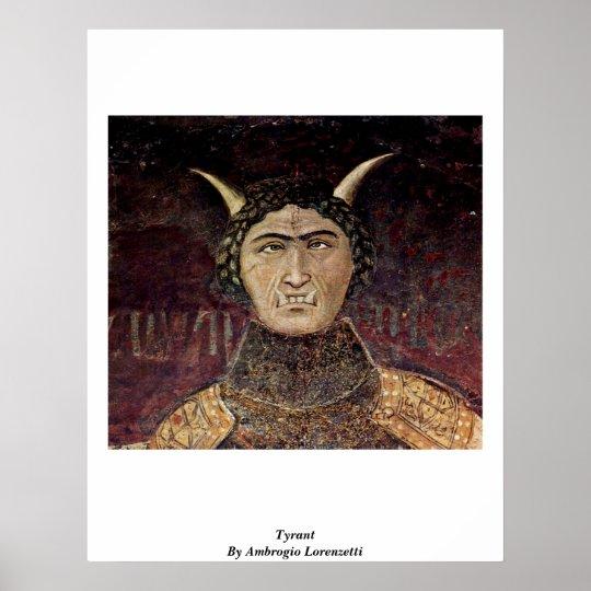 Tyrant By Ambrogio Lorenzetti Poster