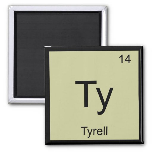 Tyrell Name Chemistry Element Periodic Table Magnet