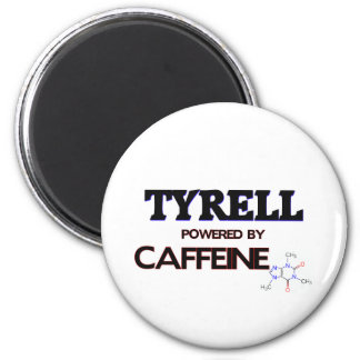 Tyrell powered by caffeine 6 cm round magnet