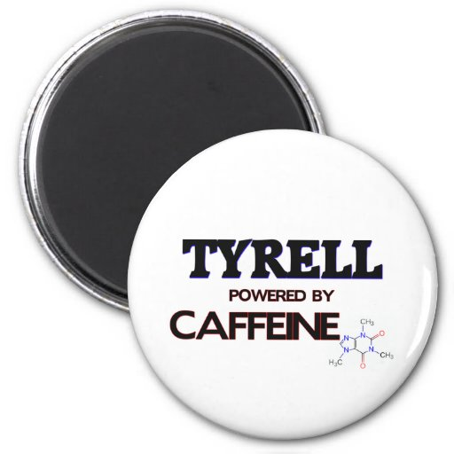Tyrell powered by caffeine fridge magnet