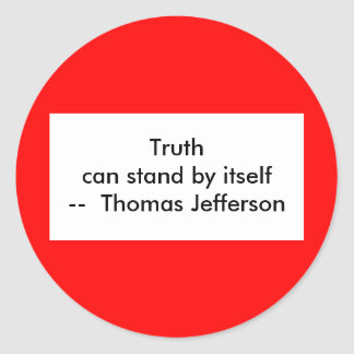 !!! U Create Truth  can stand by itself Classic Round Sticker