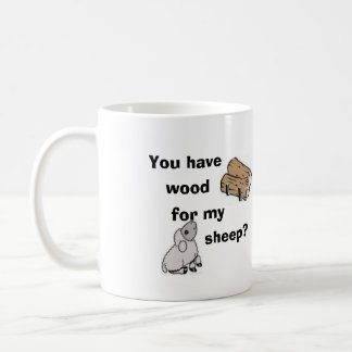 U have wood for my sheep? mug(right-hand) coffee mug