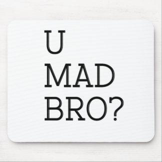 U Mad Bro Mousepad