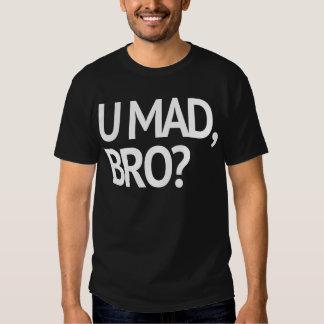 U MAD, BRO? ORIGINAL TSHIRTS