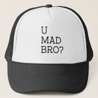 U Mad Bro Trucker Hat