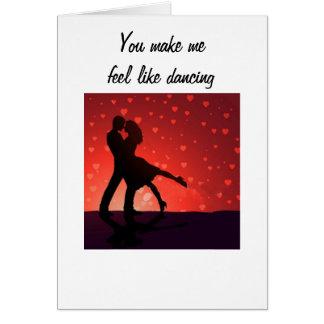 U MAKE ME FEEL LIKE DANCING THE NIGHT AWAY GREETING CARD