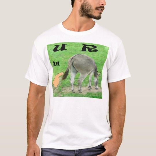 U R a Donkey Funny T-Shirt
