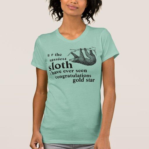 u r the sassiest sloth i have ever seen congratula shirt