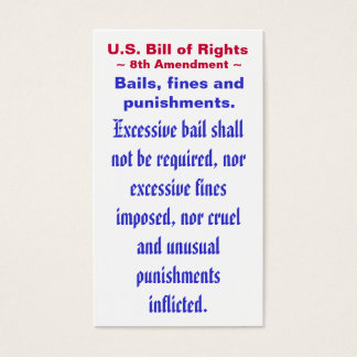 U.S. Bill of Rights, ~ Eight (8th) Amendment ~ Business Card