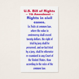 U.S. Bill of Rights, ~ Seventh (7th) Amendment ~ Business Card